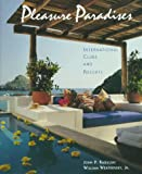 Pleasure Paradises: International Clubs and Resorts (Architecture and Interior Design Library)