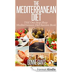 Mediterranean Diet: THE One Stop Shop Mediterranean Diet Success Book **With Family Friendly Recipes! (English Edition)