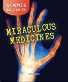 Miraculous Medicines (Science Solves It)