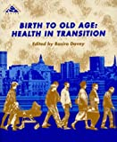 img - for Birth to Old Age (Health and Disease Series, Bk 5) book / textbook / text book