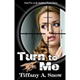 Turn to Me (Kathleen Turner Series) ~ Tiffany A. Snow
