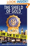 The Shield of Gold: A Candid Memoir by a Former NYPD Detective