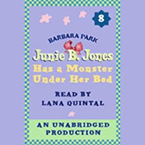 Junie B. Jones Has a Monster Under Her Bed, Book 8 | [Barbara Park]