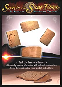 Secrets of the Stone Tablets: In Search of Montezuma's Treasure