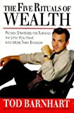 img - for The Five Rituals of Wealth: Proven Strategies for Turning the Little You Have into More Than Enough 1st edition by Barnhart, Tod (1995) Hardcover book / textbook / text book