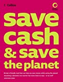 img - for Collins Save Cash and Save the Planet: Published in Association with Friends of the Earth book / textbook / text book