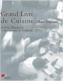 Le grand livre de cuisine d 39 alain ducasse bistro for Alain ducasse grand livre de cuisine