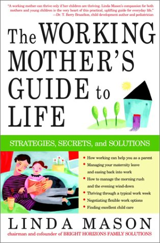 The Working Mother'S Guide To Life: Strategies, Secrets, And Solutions front-1055230