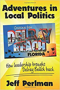 Adventures In Local Politics - How Leadership Brought Delray Beach Back