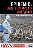 NOVA: Epidemic - Ebola, AIDS, Bird Flu and Typhoid