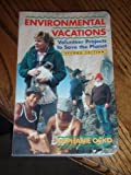 img - for Environmental Vacations: Volunteer Projects to Save the Planet book / textbook / text book