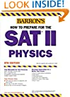 How to Prepare for the SAT II Physics (Barron's SAT Subject Test Physics)
