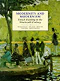 img - for Modernity and Modernism: French Painting in the Nineteenth Century (Modern Art--Practices & Debates) book / textbook / text book