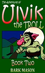 The Adventures of Ulvik the Troll: Book 2