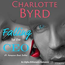 Falling for the CEO: Wild Brothers, Book 1 Audiobook by Charlotte Byrd Narrated by Christy Smith