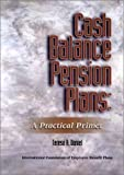 Cash Balance Plans: A Practical Primer (0891545417) by Teresa A. Daniel