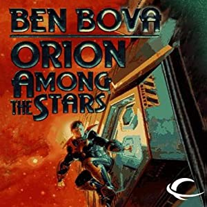 Orion Among the Stars: Orion Series, Book 5 | [Ben Bova]