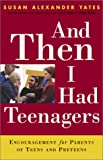 img - for And Then I Had Teenagers: Encouragement for Parents of Teens and Preteens book / textbook / text book