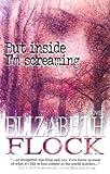 But Inside I'm Screaming (1551667274) by Flock, Elizabeth