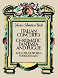 Italian concerto, Chromatic fantasia and fugue, and other works for keyboard : from the Bach-Gesellschaft edition