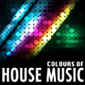 Colours of House Music, Vol. 1 (Essential Collection of House Music (Oldskool and Future Classixx))