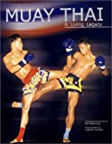 Muay Thai: A Living Legacy