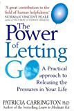 The Power of Letting Go: A Practical Approach to Releasing the Pressures in Your Life (1862043299) by Patricia Carrington