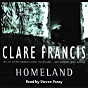 Homeland (       UNABRIDGED) by Clare Francis Narrated by Steven Pacey