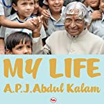 My Life: An Illustrated Autobiography | A. P. J. Abdul Kalam