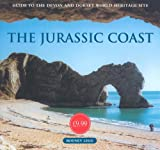 Rodney Legg The Jurassic Coast: Guide to the Devon and Dorset World Heritage Site