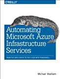 Automating Microsoft Azure Infrastructure Services