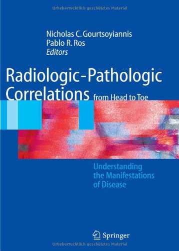Radiologic-Pathologic Correlations From Head To Toe: Understanding The Manifestations Of Disease