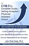 The Excell Complete Guide to Getting Accepted to Physician Assistant School