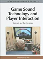 Game Sound Technology and Player Interaction: Concepts and Developments ebook download