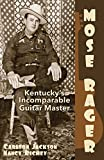 img - for Mose Rager - Kentucky s Incomparable Guitar Master book / textbook / text book