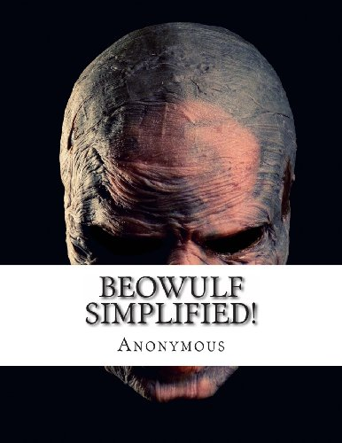 Beowulf Simplified!: Includes Modern Translation, Study Guide, Historical Context, Biography, and Character Index
