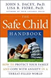 img - for The Safe Child Handbook: How to Protect Your Family and Cope with Anxiety in a Threat-Filled World book / textbook / text book