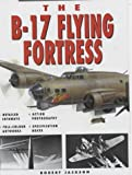 Robert Jackson B-17 Flying Fortress (Weapons of War)