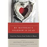 My Mistress's Sparrow Is Dead: Great Love Stories, from Chekhov to Munro ~ Jeffrey Eugenides
