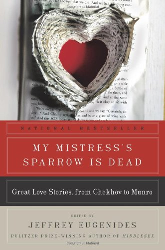 My Mistress's Sparrow Is Dead: Great Love Stories, from...