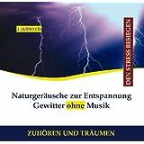 """Naturger�usche zur Entspannung Gewitter ohne Musik CD Wind Regen - Gewitterger�usche, Gewitter Ger�uschvon """"Diverse Entspannung"""""""