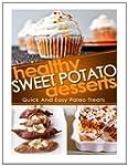 Healthy Sweet Potato Desserts: Quick...