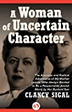 img - for A Woman of Uncertain Character: The Amorous and Radical Adventures of My Mother Jennie (Who Always Wanted to Be a Respectable Jewish Mom) by Her Bastard Son book / textbook / text book