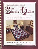 img - for Marilyn's Machine-Stitched Sew Simple Quilts: Squares N' Strips book / textbook / text book