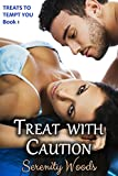 Treat with Caution (Treats to Tempt You Book 1)