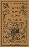 img - for Ray's New Primary Arithmetic (Ray's Arithmetic) book / textbook / text book