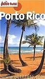 echange, troc Dominique Auzias, Jean-Paul Labourdette, Collectif - Le Petit Futé Porto Rico