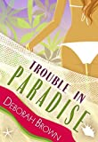 Trouble in Paradise (Paradise Series Book 3)