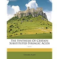 The Synthesis Of Certain Substituted Syringic Acids ......
