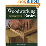 Woodworking Basics - Mastering the Essentials of Craftsmanship - An Integrated Approach With Hand and Power tools...